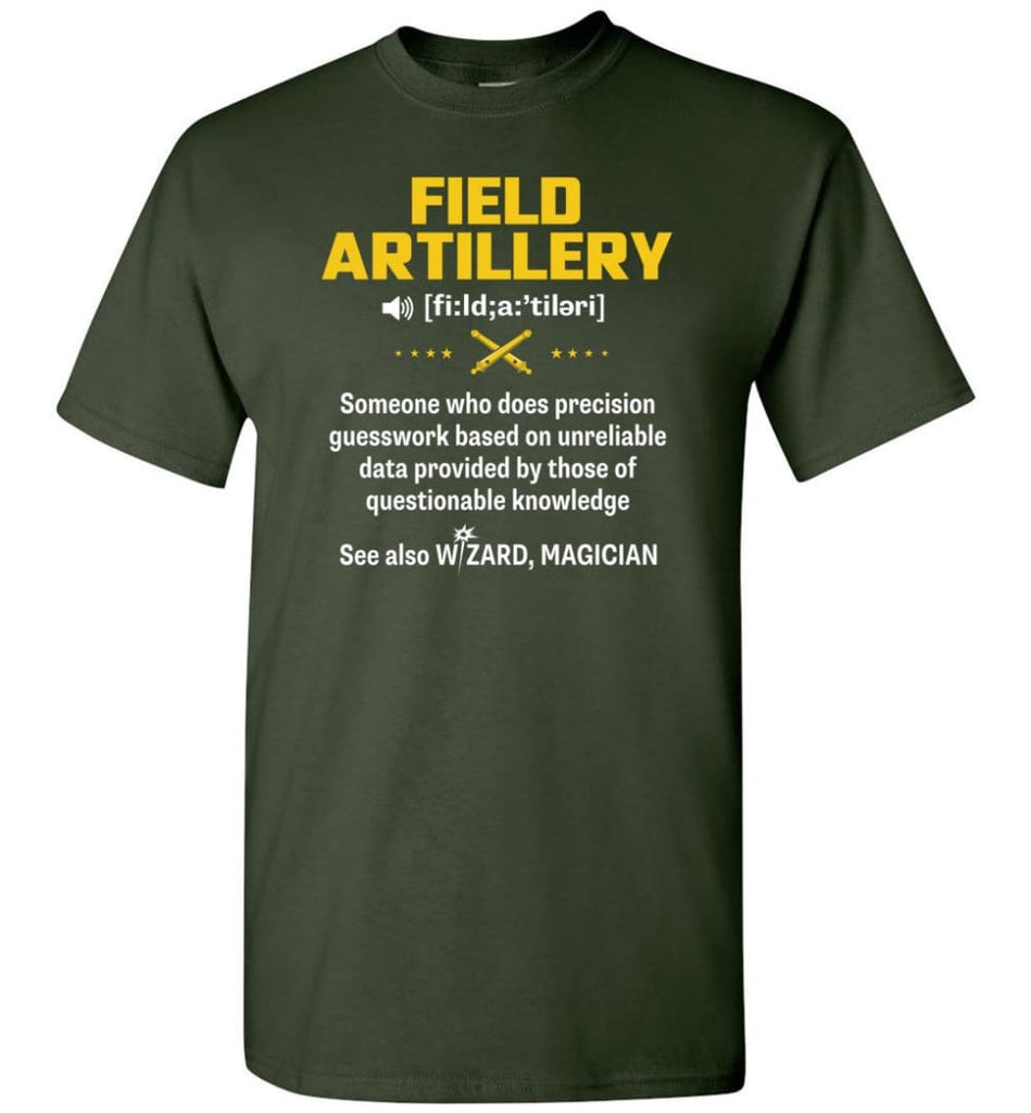 Field Artillery Definition Meaning - Short Sleeve T-Shirt - Forest Green / S