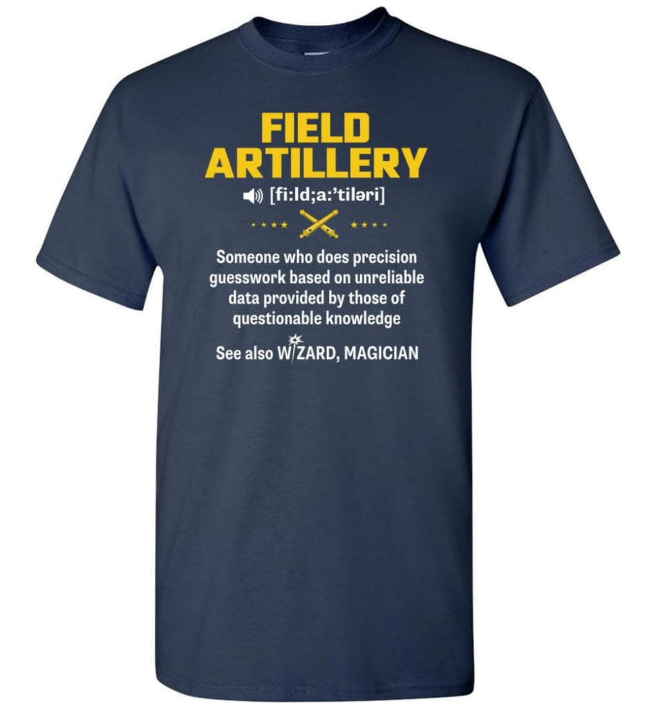 Field Artillery Definition Meaning - Short Sleeve T-Shirt - Navy / S