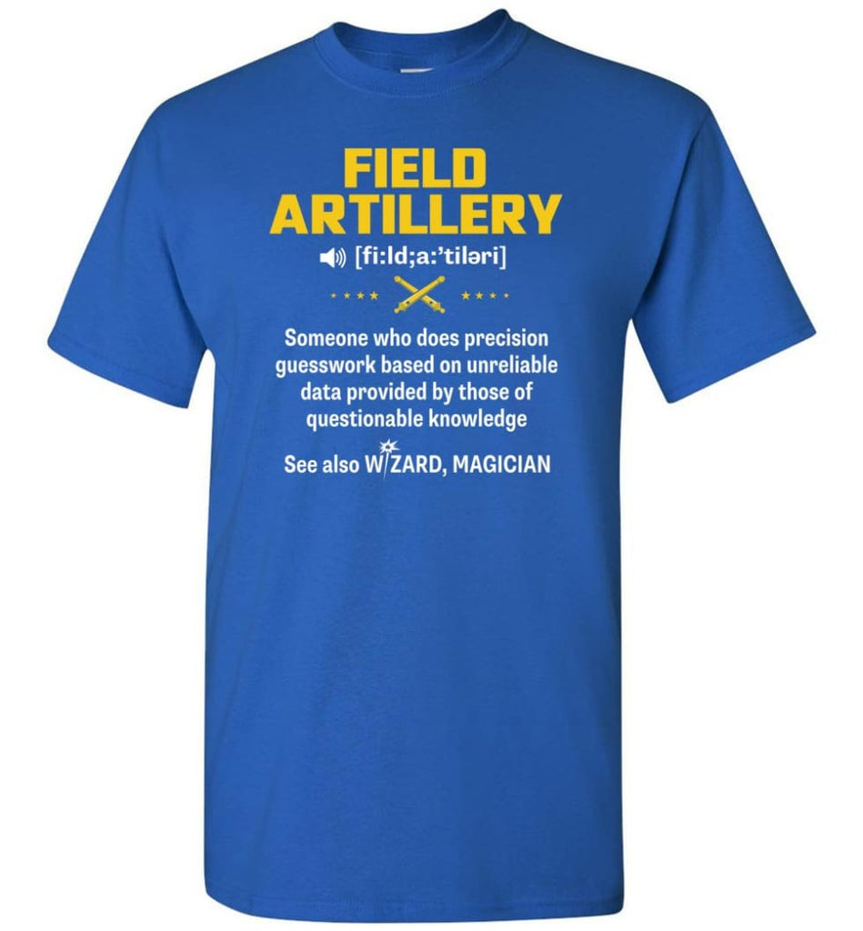 Field Artillery Definition Meaning - Short Sleeve T-Shirt - Royal / S