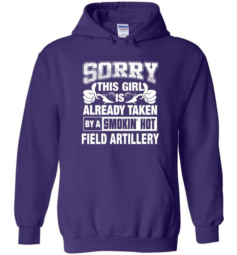 Field Artillery Shirt Sorry This Girl Is Already Taken By A Smokin' Hot - Hoodie - Purple / M
