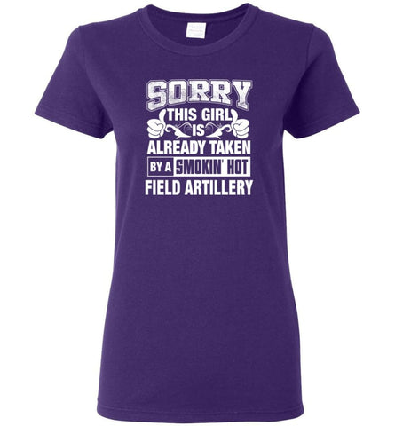 Field Artillery Shirt Sorry This Girl Is Already Taken By A Smokin' Hot Women Tee - Purple / M - 6