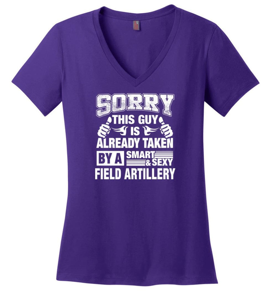 Field Artillery Shirt Sorry This Guy Is Already Taken By A Smart Sexy Wife Lover Girlfriend Ladies V-Neck - Purple / M -