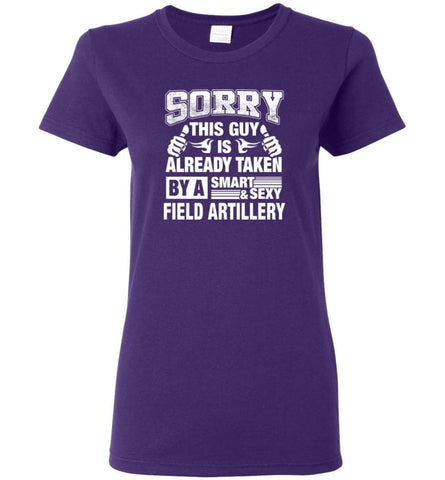 Field Artillery Shirt Sorry This Guy Is Already Taken By A Smart Sexy Wife Lover Girlfriend Women Tee - Purple / M - 6