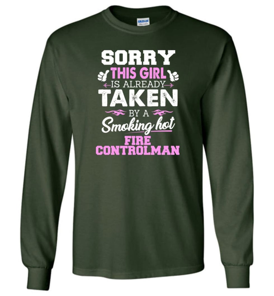 Fire Controlman Shirt Cool Gift for Girlfriend Wife or Lover - Long Sleeve T-Shirt - Forest Green / M