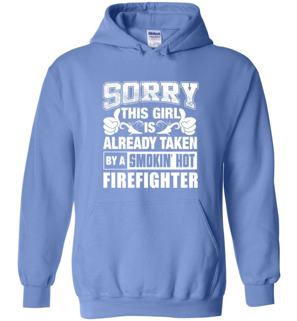 FIREFIGHTER Shirt Sorry This Girl Is Already Taken By A Smokin' Hot - Hoodie - Carolina Blue / M