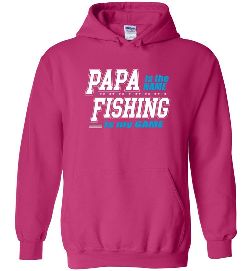 Fishing Papa Shirt Papa is my name fishing is my game - Hoodie - Heliconia / M