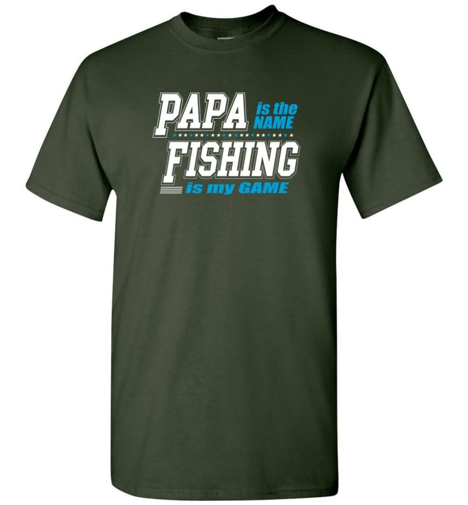 Fishing Papa Shirt Papa is my name fishing is my game - Short Sleeve T-Shirt - Forest Green / S