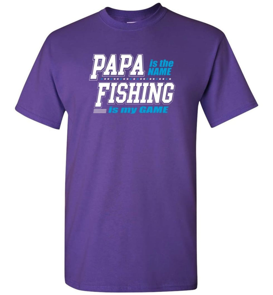 Fishing Papa Shirt Papa is my name fishing is my game - Short Sleeve T-Shirt - Purple / S