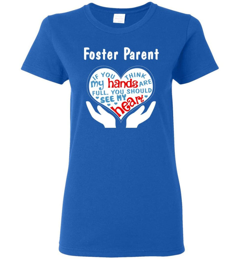 Foster Parent Shirt You Should See My Heart Women Tee - Royal / M