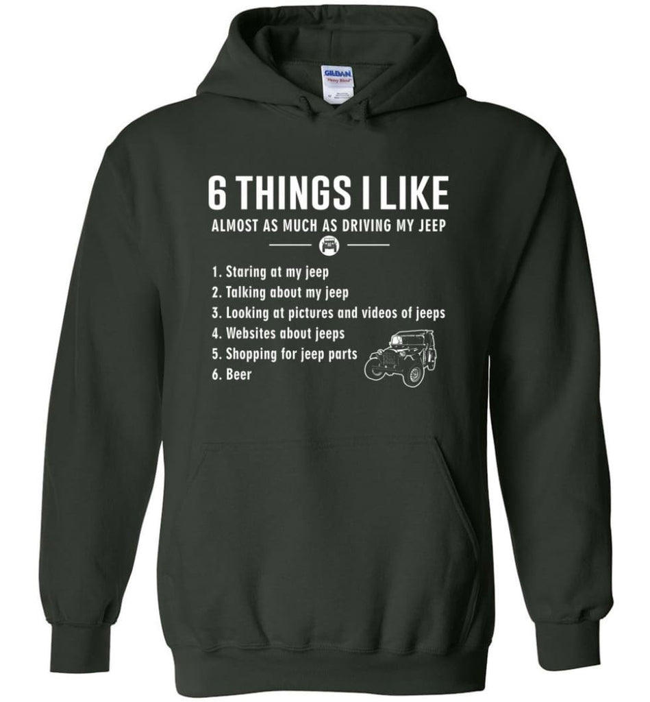 Funny 6 Things I Like Jeep Jeep Hoodie - Forest Green / M