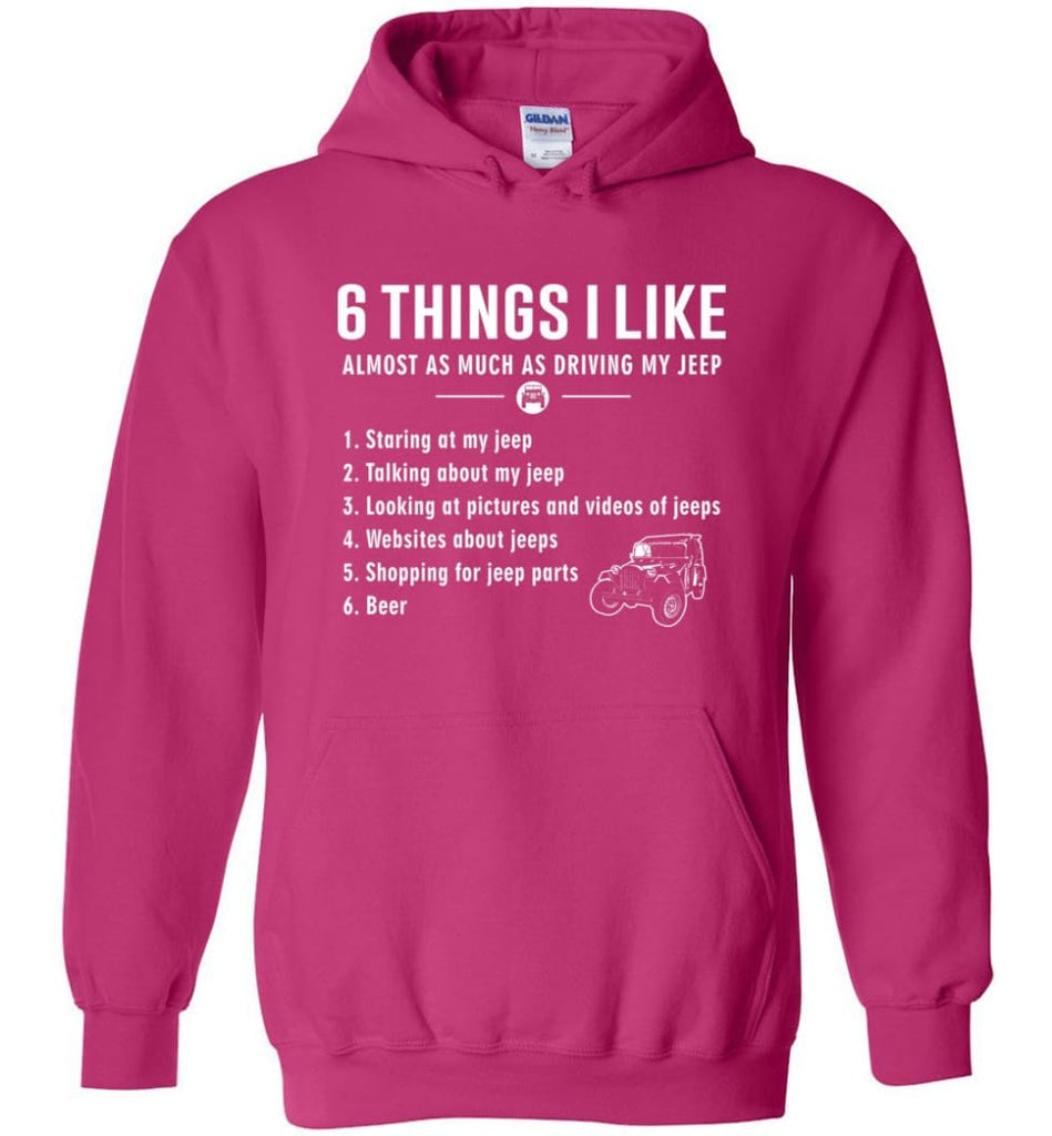 Funny 6 Things I Like Jeep Jeep Hoodie - Heliconia / M