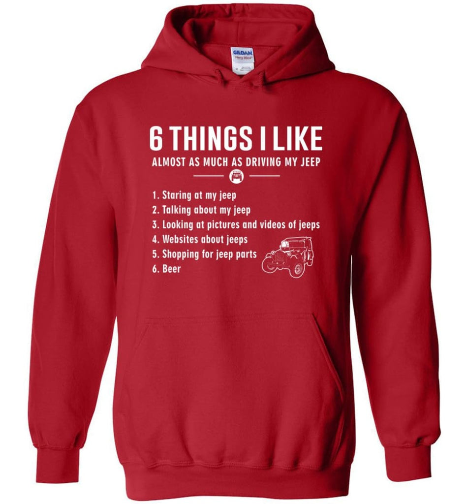 Funny 6 Things I Like Jeep Jeep Hoodie - Red / M