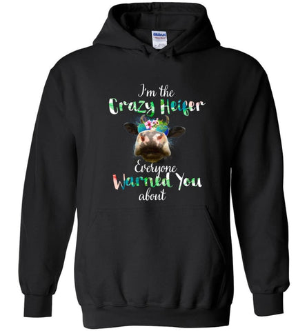Funny Crazy Heifer Everyone Warned You About - Hoodie - Black / M - Hoodie
