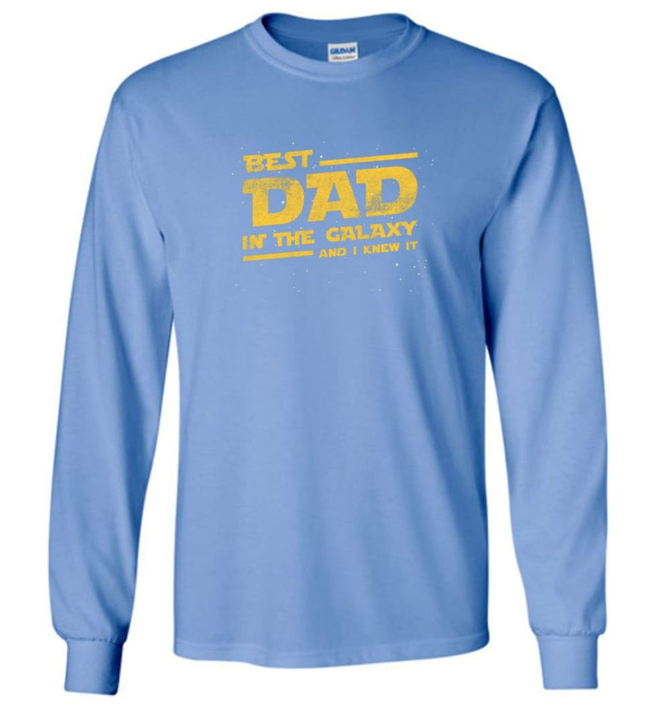 Funny Dad Shirt Best Dad In The Galaxy - Long Sleeve T-Shirt - Carolina Blue / M