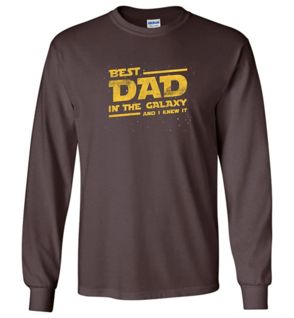 Funny Dad Shirt Best Dad In The Galaxy - Long Sleeve T-Shirt - Dark Chocolate / M