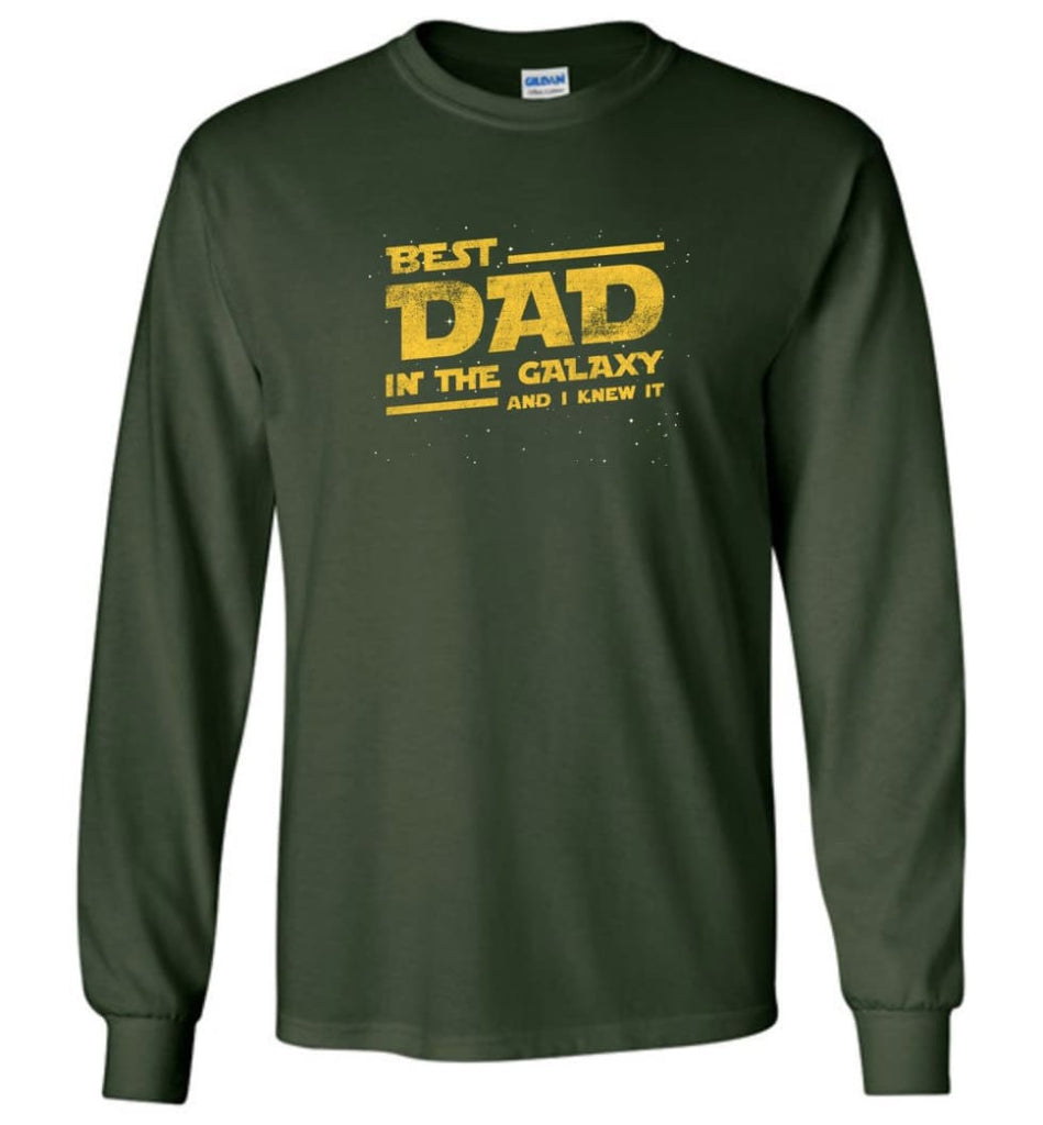 Funny Dad Shirt Best Dad In The Galaxy - Long Sleeve T-Shirt - Forest Green / M
