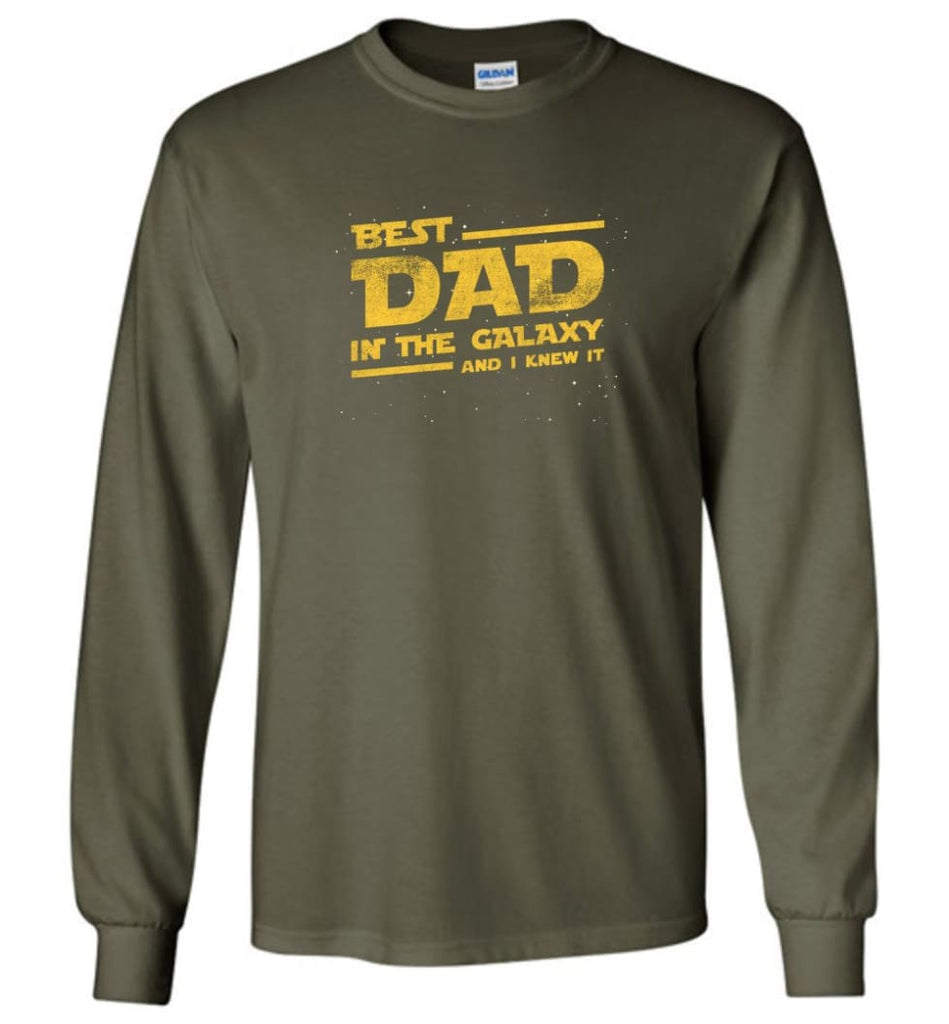 Funny Dad Shirt Best Dad In The Galaxy - Long Sleeve T-Shirt - Military Green / M