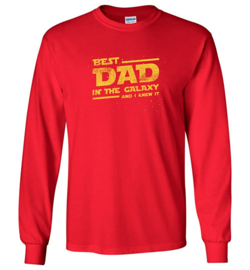 Funny Dad Shirt Best Dad In The Galaxy - Long Sleeve T-Shirt - Red / M