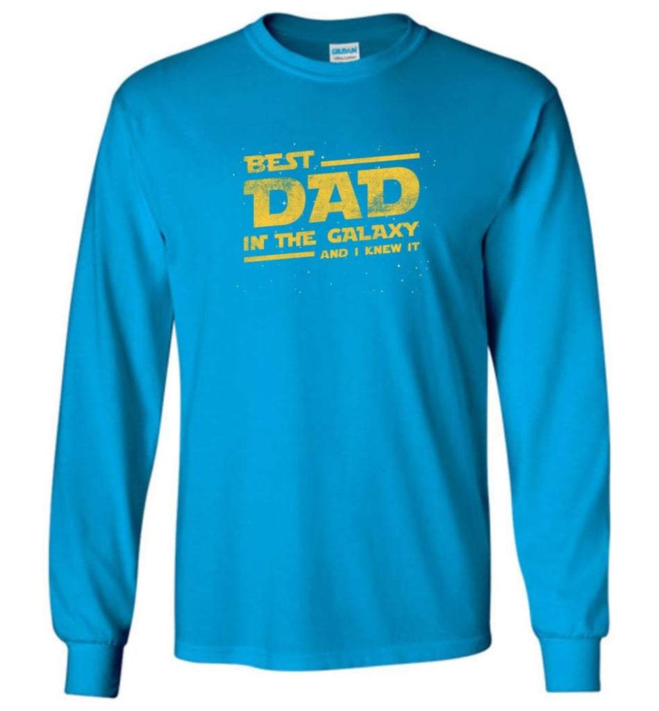 Funny Dad Shirt Best Dad In The Galaxy - Long Sleeve T-Shirt - Sapphire / M