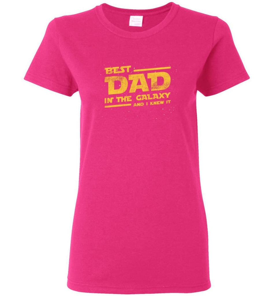Funny Dad Shirt Best Dad In The Galaxy Women Tee - Heliconia / M