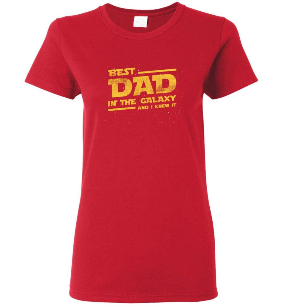 Funny Dad Shirt Best Dad In The Galaxy Women Tee - Red / M