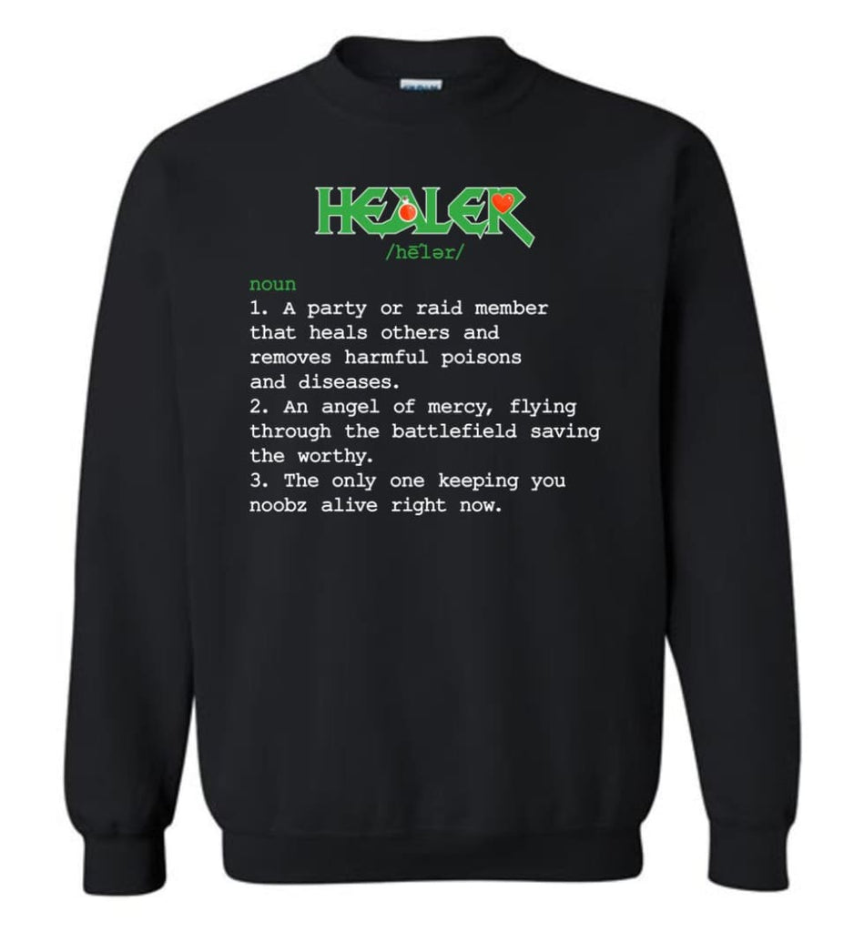 Funny Healer Definition Nerdy Healer Heroes T Shirts Gift For Gamer Sweatshirt - Black / M