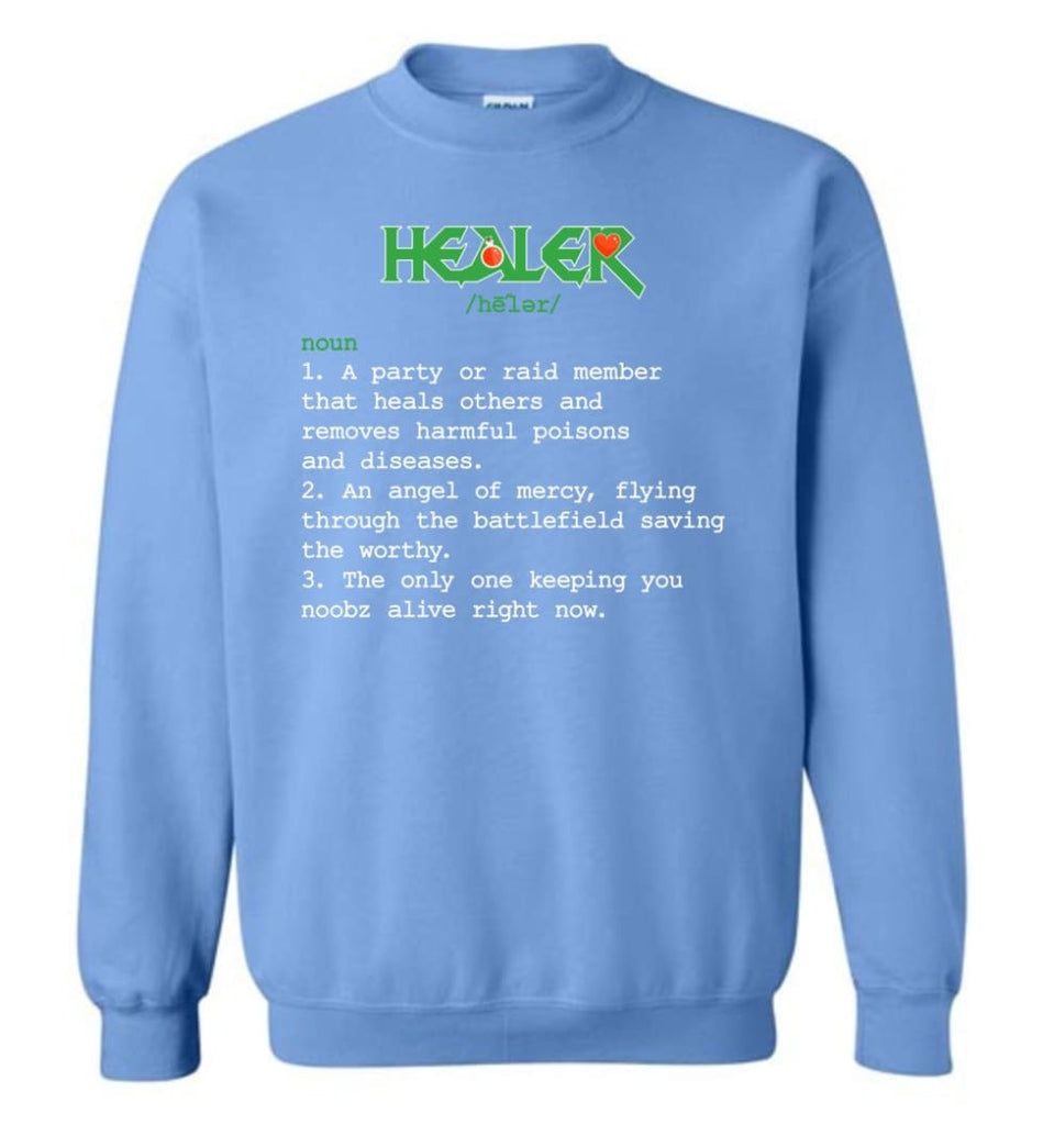 Funny Healer Definition Nerdy Healer Heroes T Shirts Gift For Gamer Sweatshirt - Carolina Blue / M