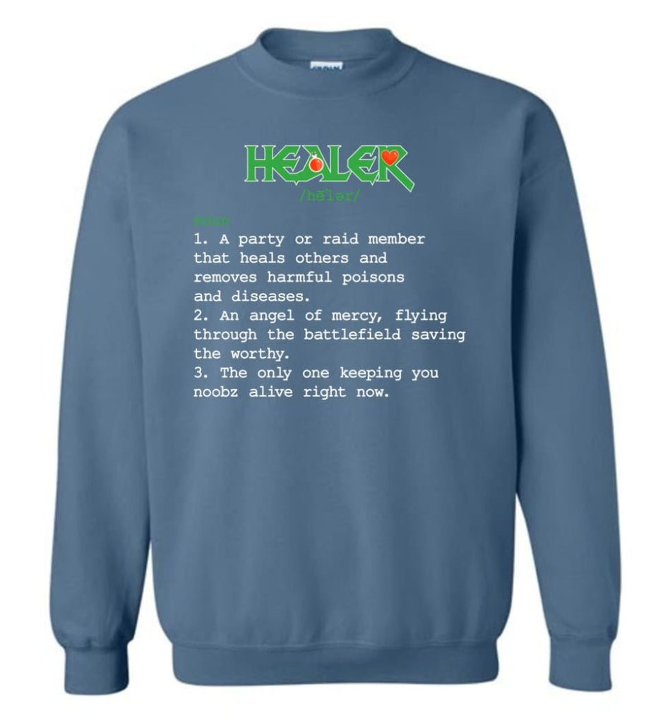Funny Healer Definition Nerdy Healer Heroes T Shirts Gift For Gamer Sweatshirt - Indigo Blue / M