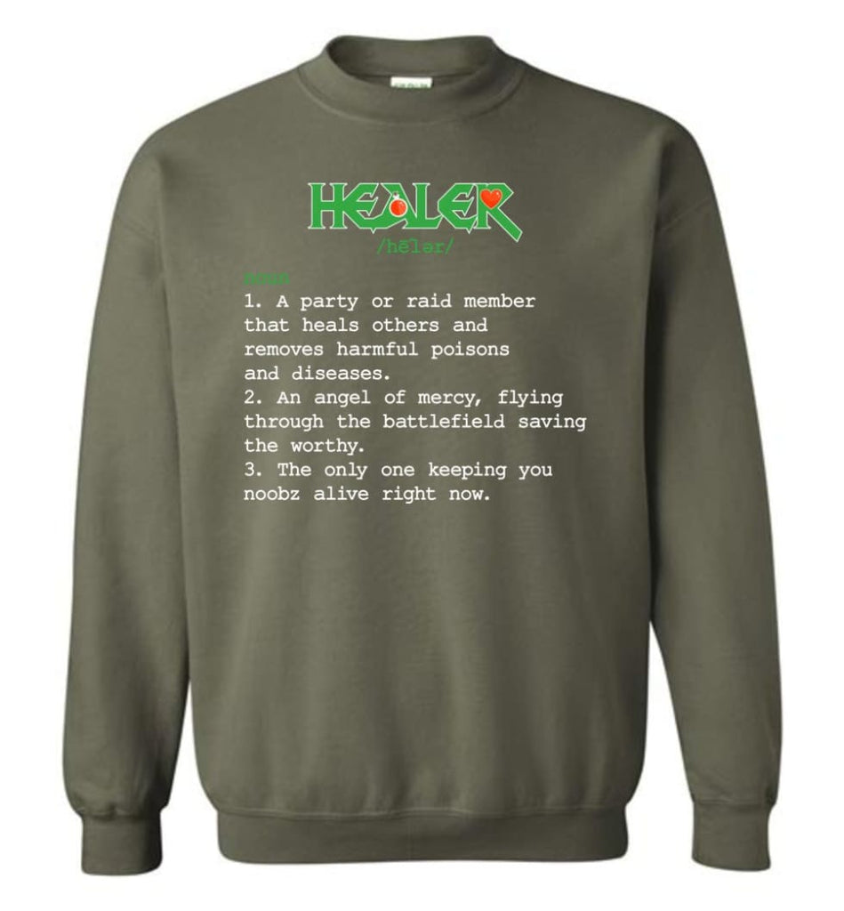 Funny Healer Definition Nerdy Healer Heroes T Shirts Gift For Gamer Sweatshirt - Military Green / M