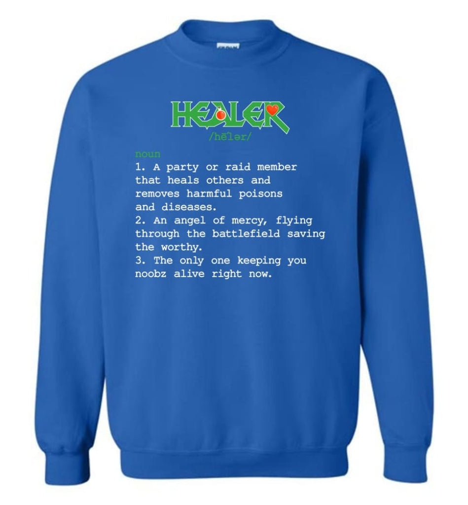 Funny Healer Definition Nerdy Healer Heroes T Shirts Gift For Gamer Sweatshirt - Royal / M