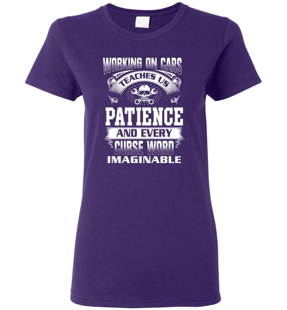 Funny Mechanic Shirts Working On Cars Teaches Us Patience Women Tee - Purple / M