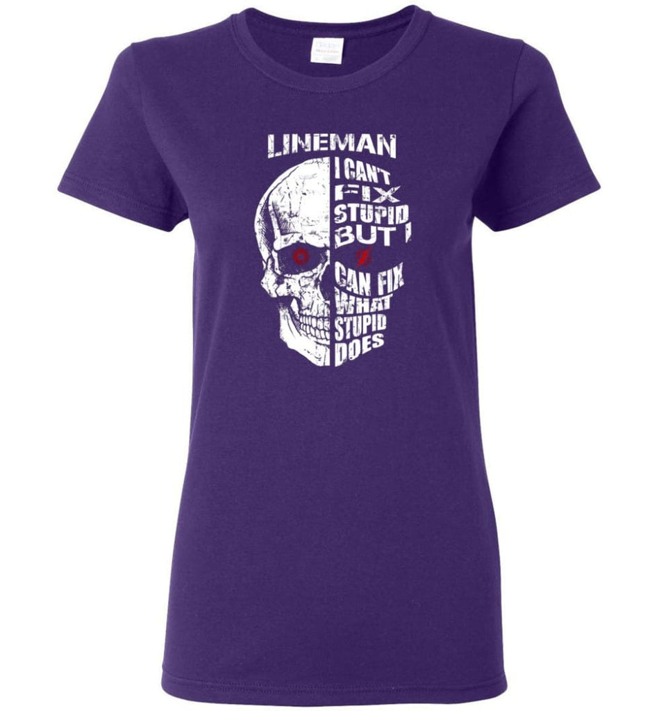 Funny Power Lineman Shirts Lineman Cant Fix Stupid But - Women T-shirt - Purple / M