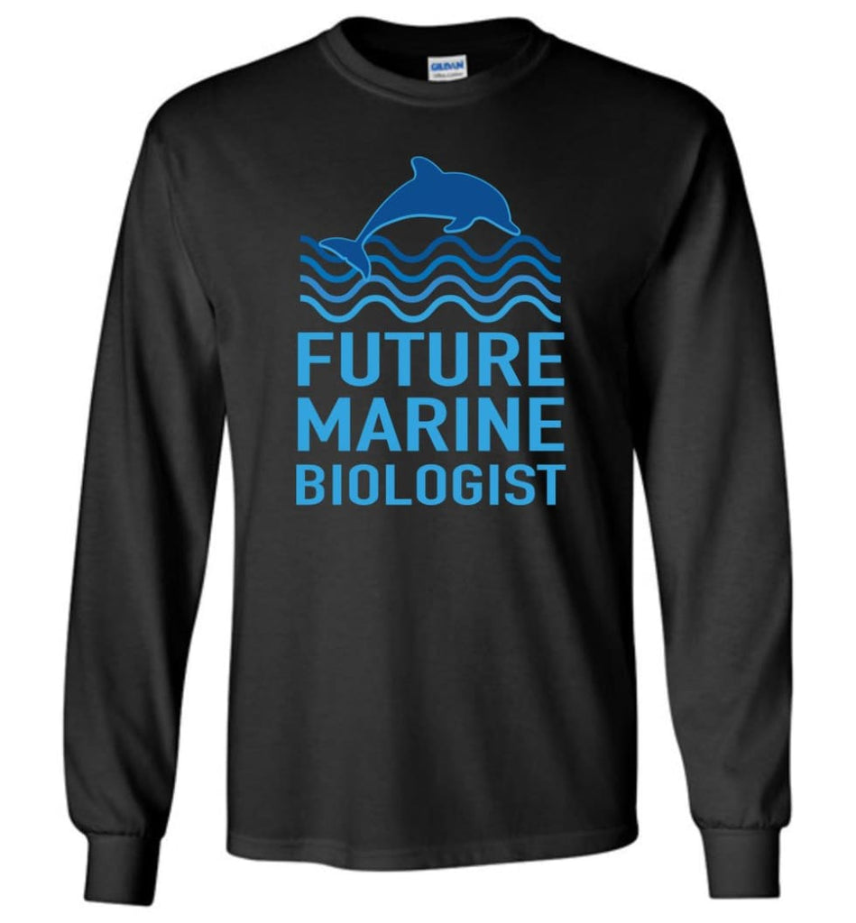 Future Marine Biologist Long Sleeve T-Shirt - Black / M
