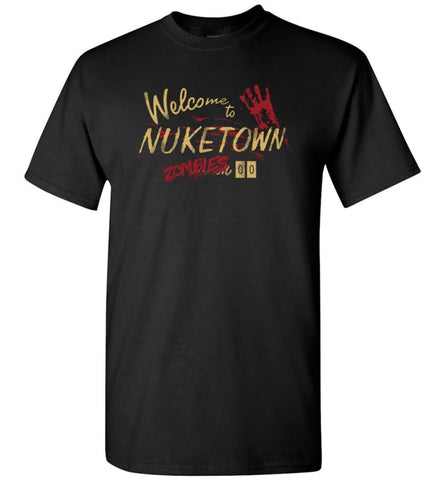 Geek Welcome to Nuketown 00 Zombies CoD Gaming Fans Shirt - Black / M
