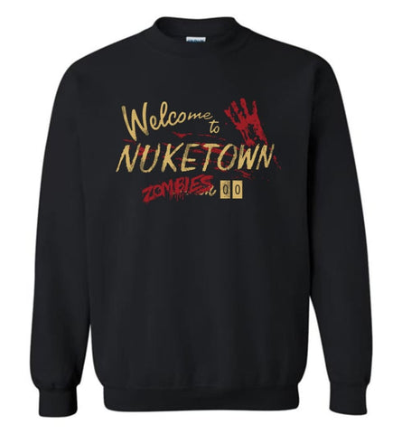 Geek Welcome to Nuketown 00 Zombies CoD Gaming Fans Sweatshirt - Black / S
