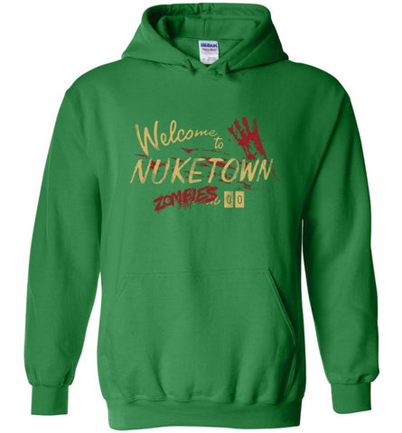 Geek Welcome to Nuketown Zombies 00 CoD Gaming Gift Video Game Fans - Hoodie - Irish Green / M