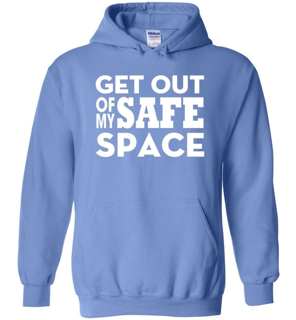 Get Out Of My Safe Space - Hoodie - Carolina Blue / M