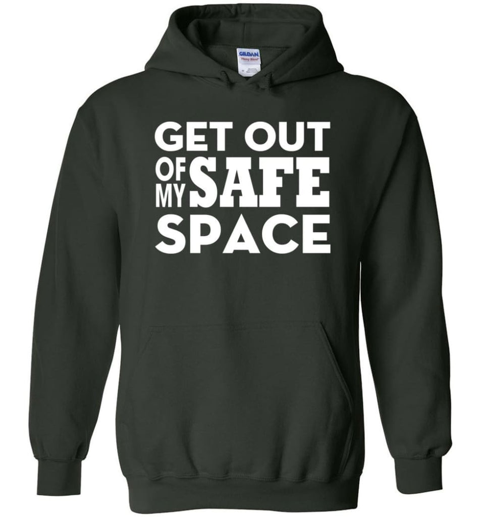 Get Out Of My Safe Space - Hoodie - Forest Green / M