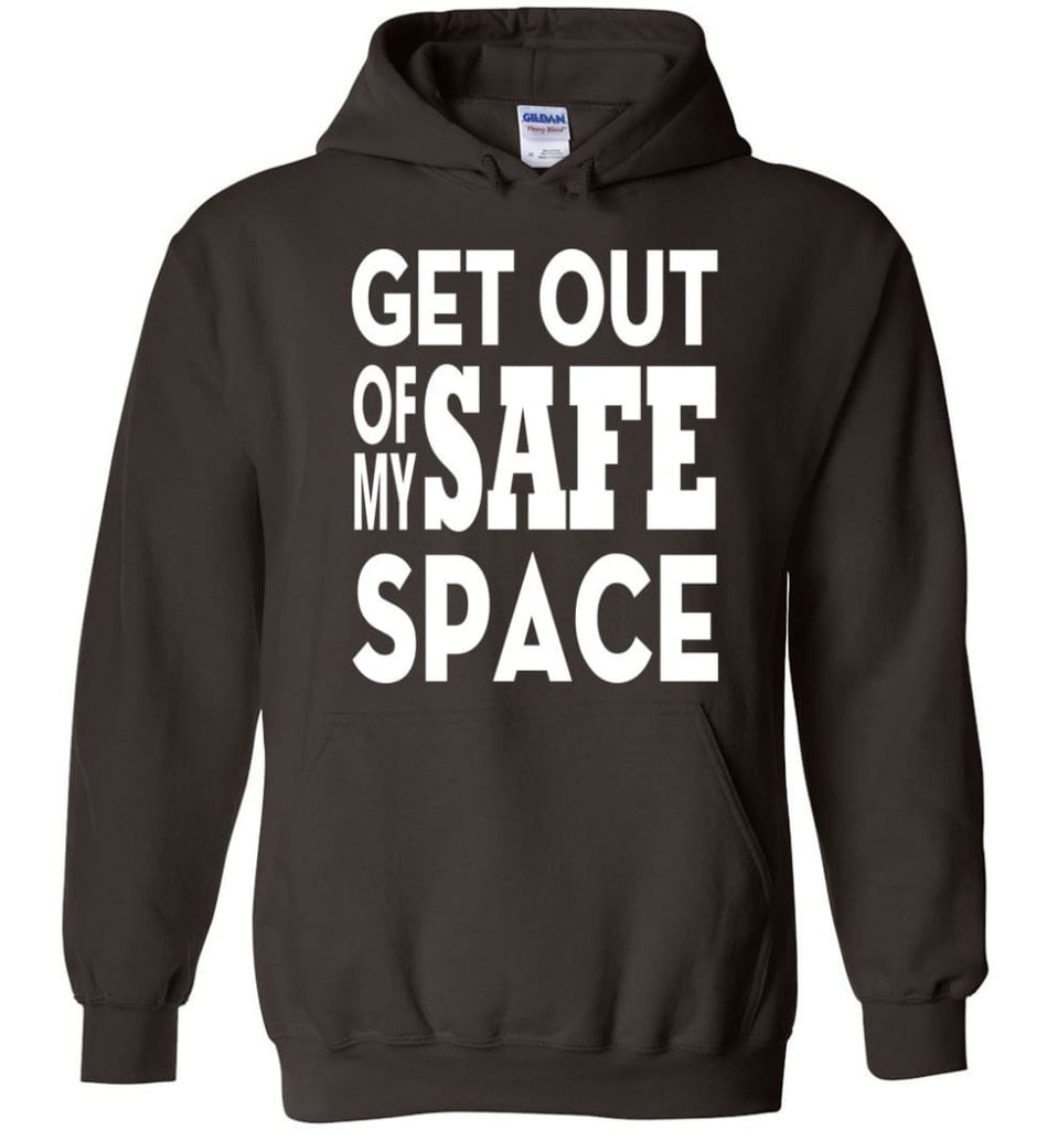 Get Out Of My Safe Space Hoodie - Dark Chocolate / M