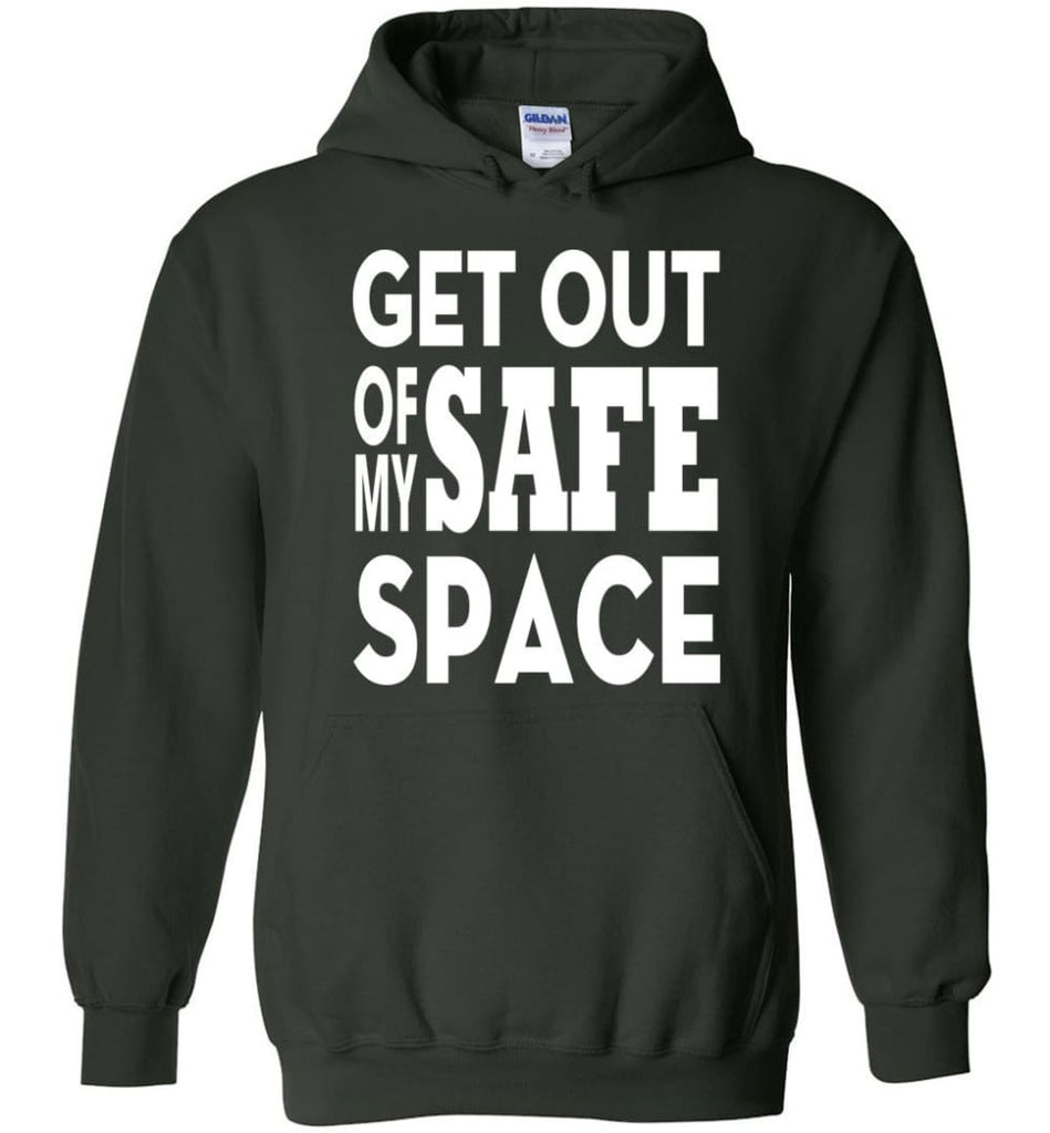 Get Out Of My Safe Space Hoodie - Forest Green / M
