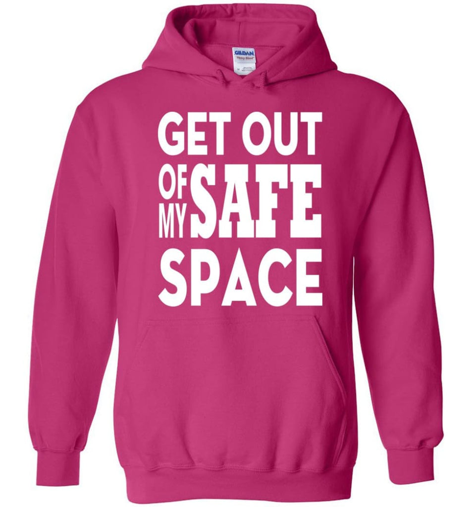 Get Out Of My Safe Space Hoodie - Heliconia / M