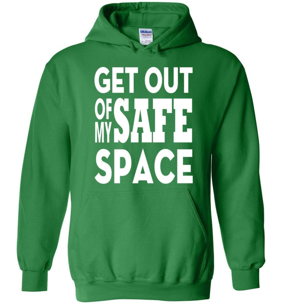 Get Out Of My Safe Space Hoodie - Irish Green / M