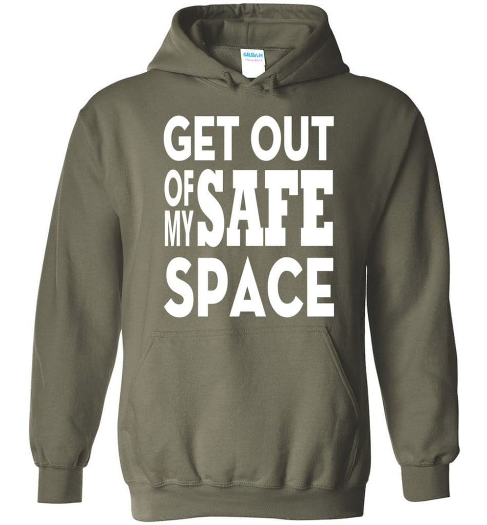 Get Out Of My Safe Space Hoodie - Military Green / M