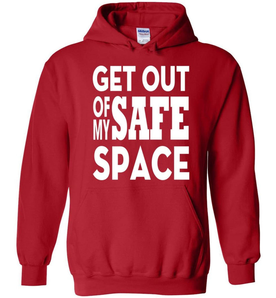 Get Out Of My Safe Space Hoodie - Red / M