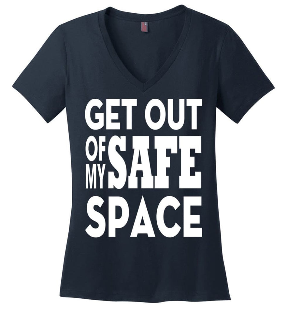 Get Out Of My Safe Space Ladies V-Neck - Navy / M