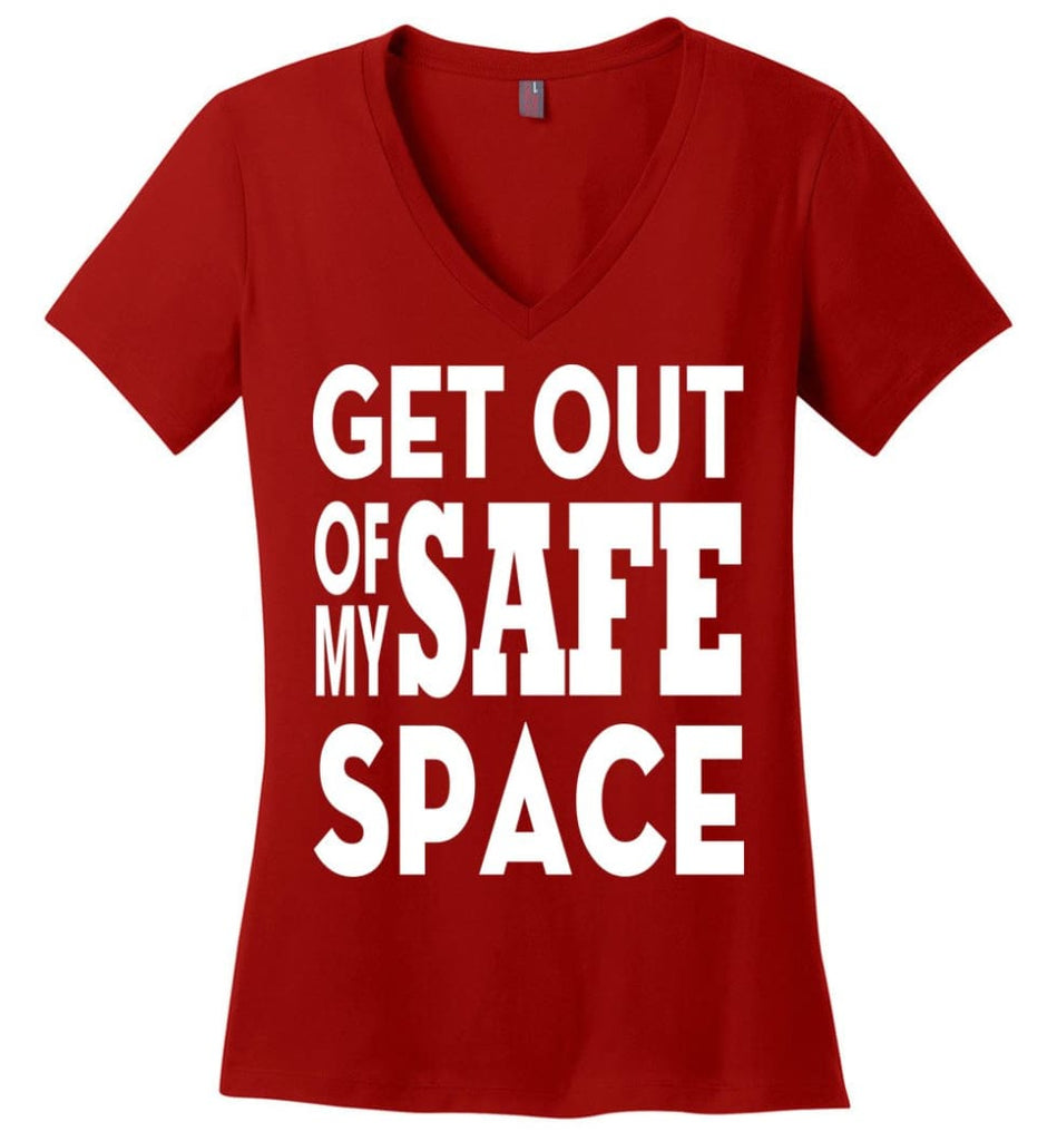 Get Out Of My Safe Space Ladies V-Neck - Red / M