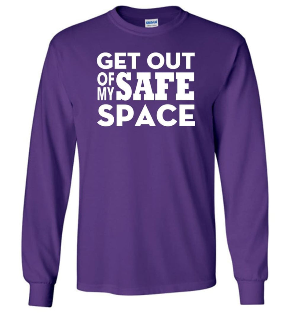 Get Out Of My Safe Space - Long Sleeve T-Shirt - Purple / M
