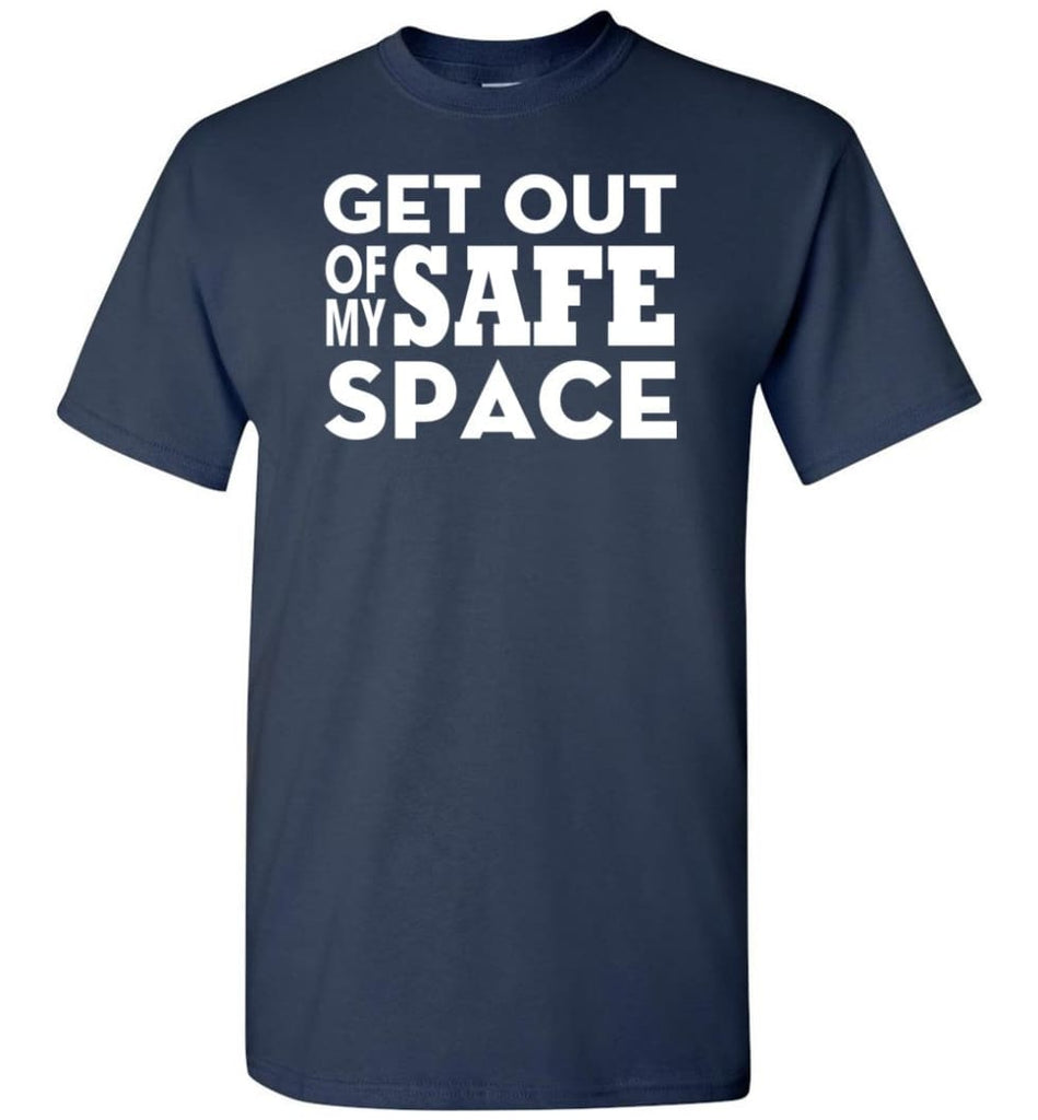 Get Out Of My Safe Space - Short Sleeve T-Shirt - Navy / S