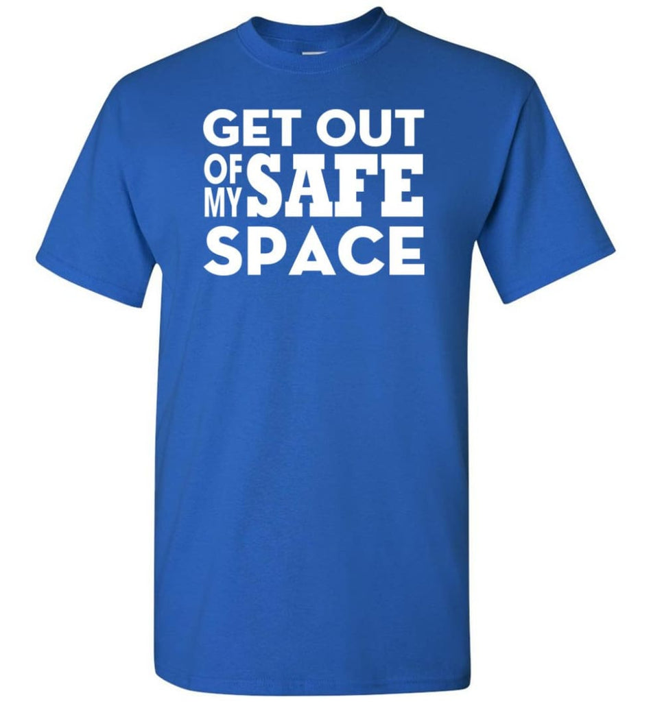 Get Out Of My Safe Space - Short Sleeve T-Shirt - Royal / S