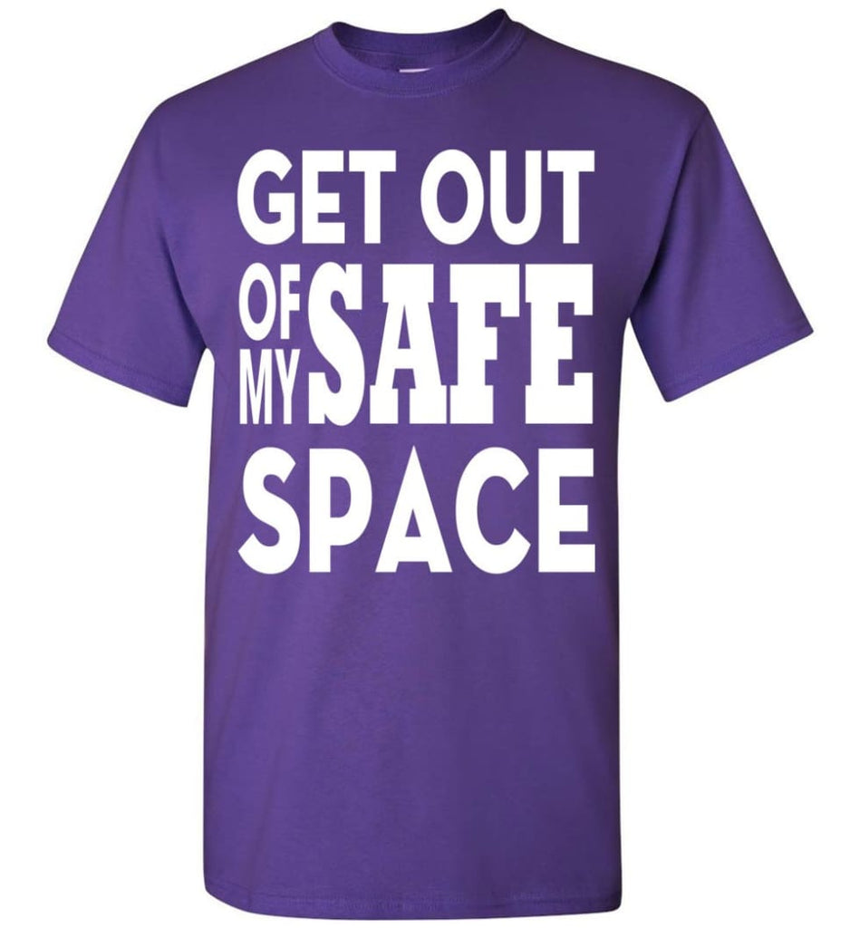 Get Out Of My Safe Space T-Shirt - Purple / S